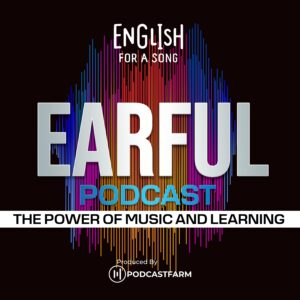 Earful Podcast by English for a Song